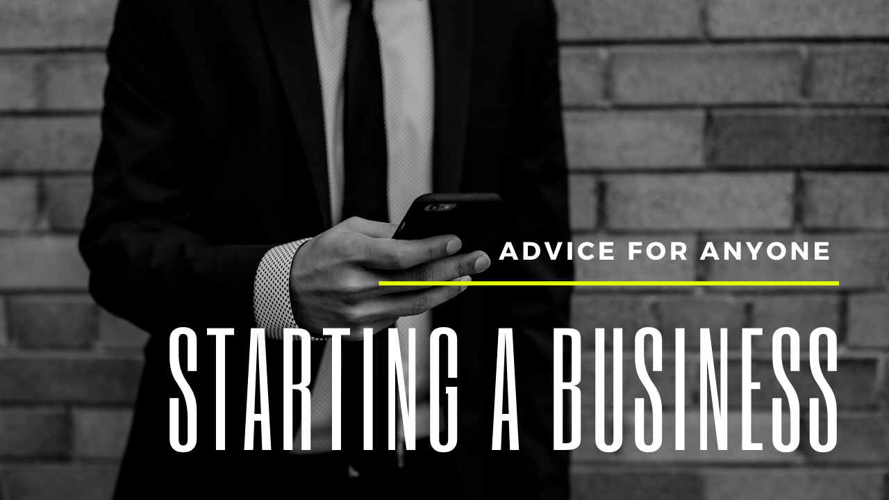Advice for anyone starting a small business